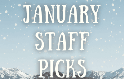 January Staff Picks